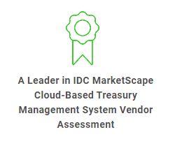 A Leader in IDC MarketScape Cloud-Based Treasury Management System Vendor Assessment
