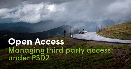 Open Access: Managing third party access under PSD2