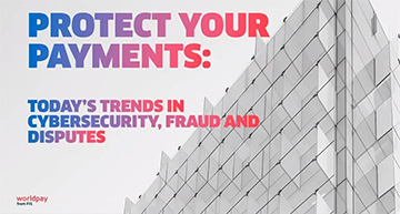 Worldpay Webinar: Protecting your Payments